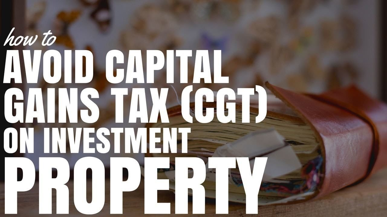 how to avoid capital gains tax (cgt) on investment property (ep193