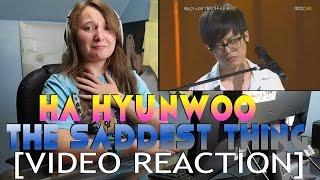Ha Hyun Woo (하현우) - The Saddest Thing [VIDEO REACTION]