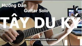 TÂY DU KÝ (Hướng dẫn Guitar Solo) Thành Toe