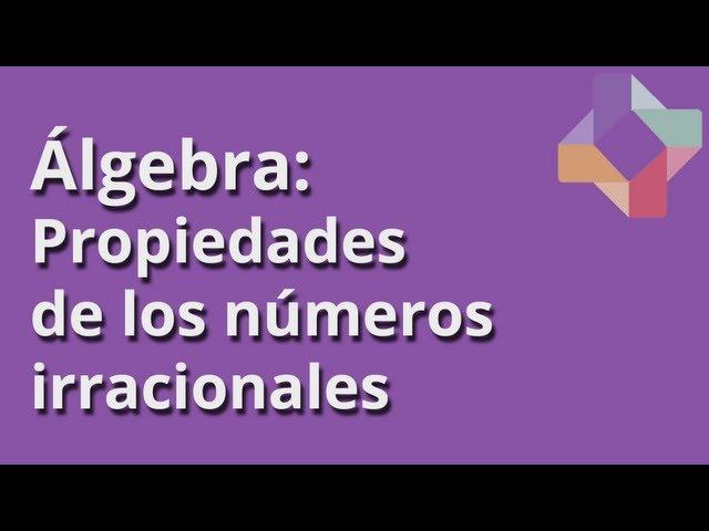Propiedades de los números irracionales - Álgebra - Educatina