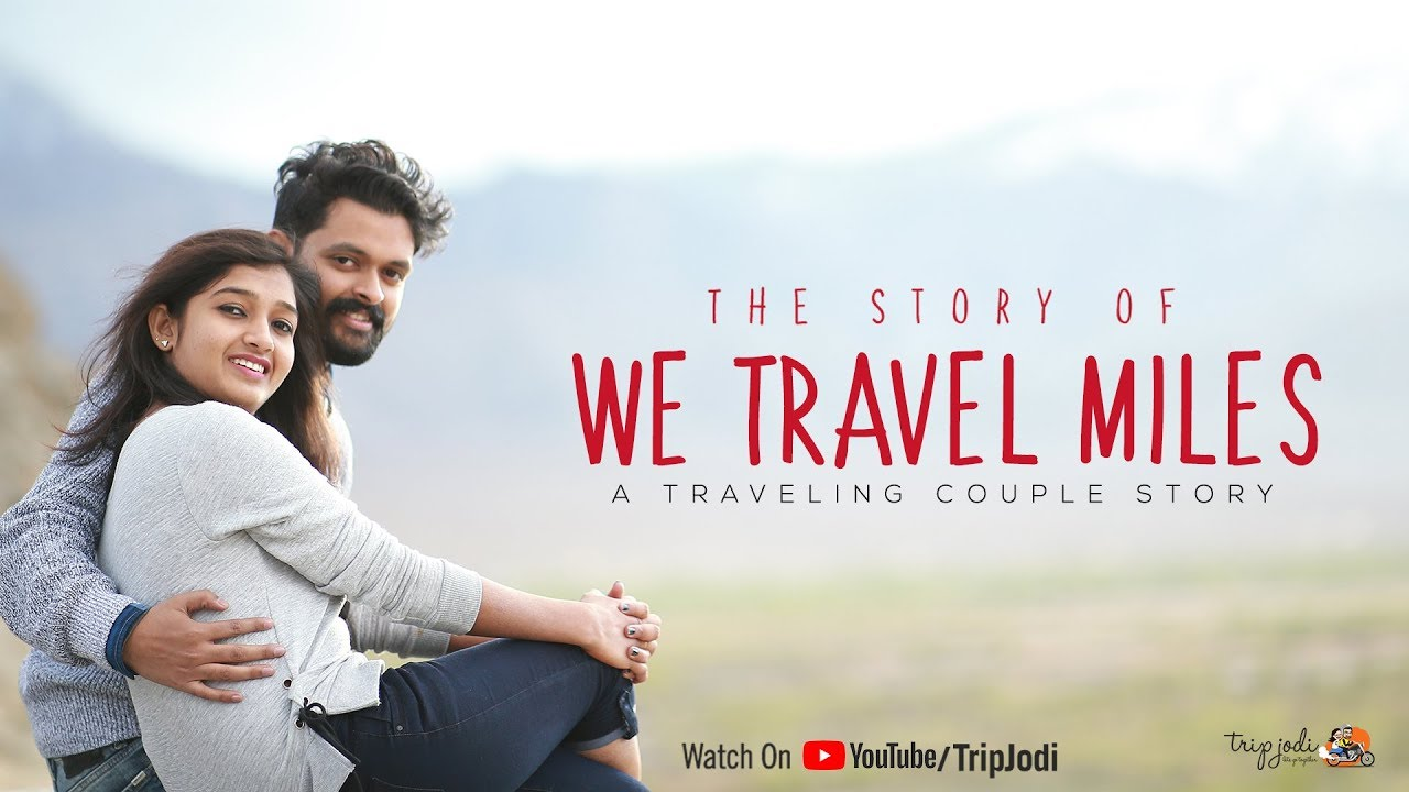 We Travel Miles | Story of CoupleTravellers - #Tripjodi Traveling Duo - 3