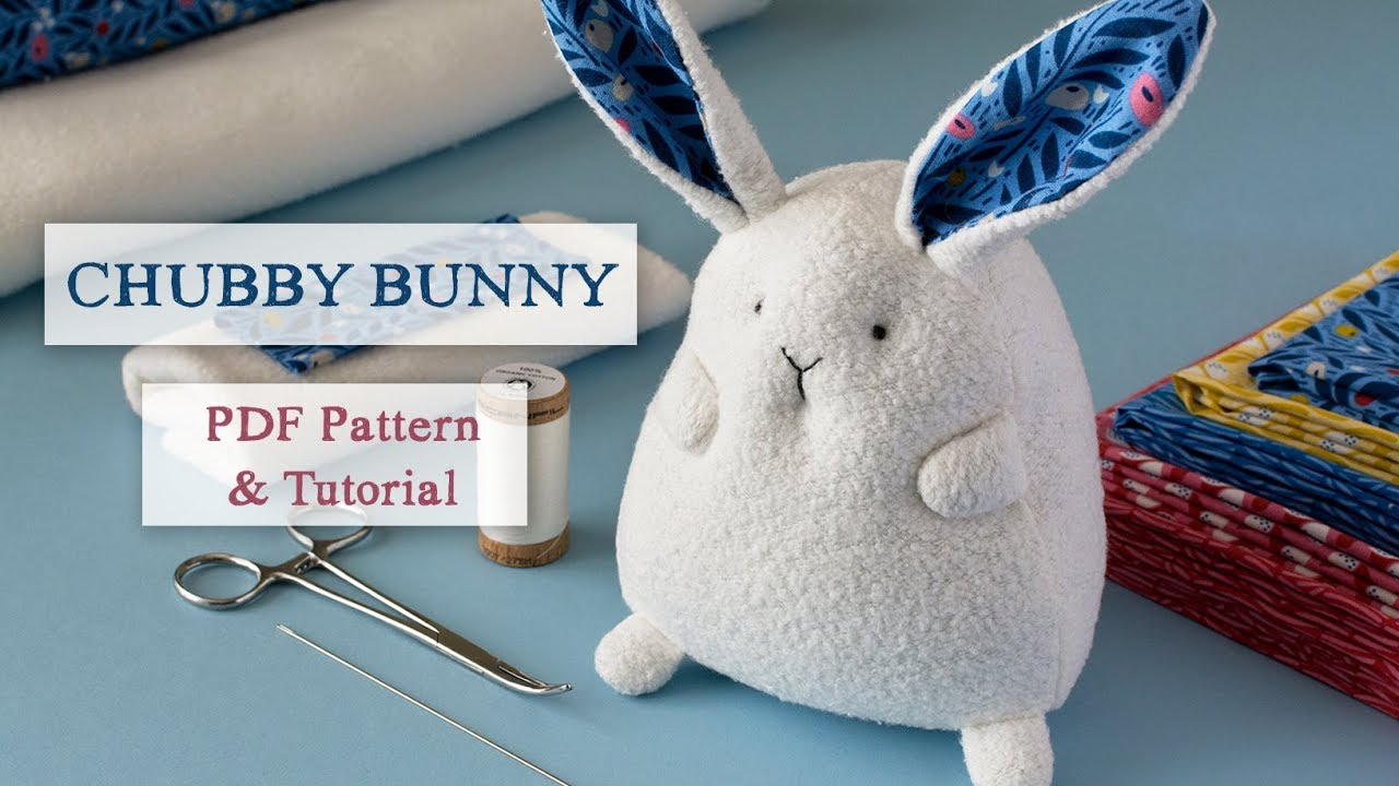 Chubby Bunny Sewing Pattern - YouTube