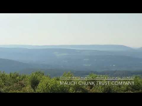 Good Morning To Monroe, Carbon & Schuylkill Counties, From The Mauch Chunk Trust Company!