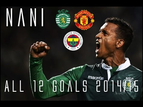 Nani // FENERBAHCE's New Signing! // All 12 Goals for Sporting Lisbon 2014/15 // HD