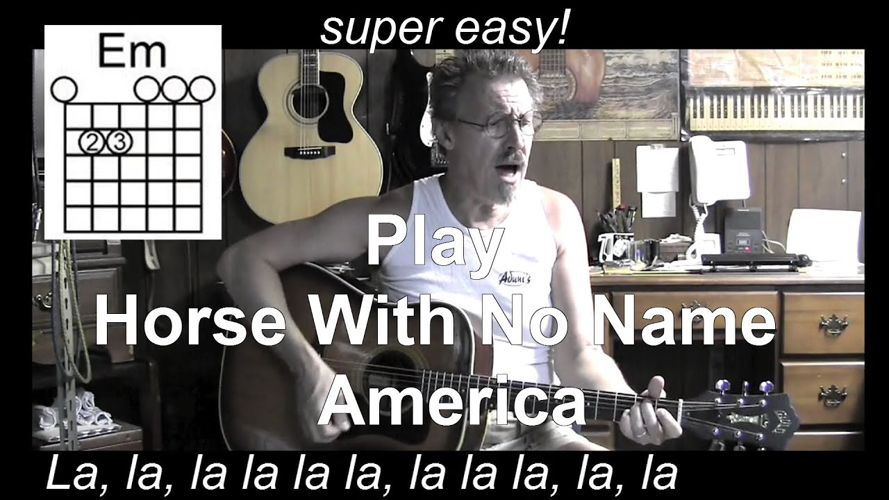 Horse With No Name With Lyrics Chords Acoustic Cover America