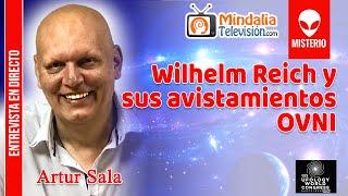 Wilhelm Reich y sus avistamientos OVNI. Entrevista a Artur Sala