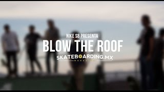 Nike SB - BLOW THE ROOF