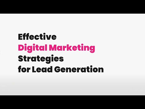Best Digital Marketing Strategies for Lead Generation