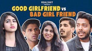Good Girlfriend VS Bad Girlfriend RealSHIT