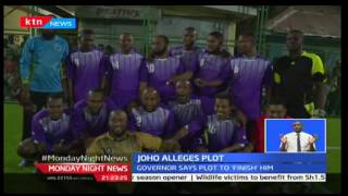 Monday Night News: Mombasa Governor, Hassan Joho alleges Government's plot to frame him