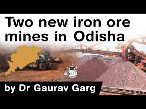 Odisha starts production in two new iron ore mines - Iron Ore Reserves & Production in India #UPSC
