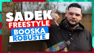 Sadek | Freestyle Booska Robuste