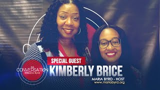 Guest Minister Kimberly Brice - The Conversation with Maria Byrd