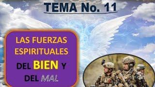 Las Fuerzas Espirituales del Bien y del Mal EBF # 11