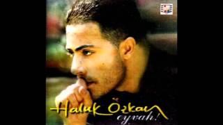 Haluk Özkan - Hem Okudum Hemde Yazdım ( 1999 Eyvah ) Albümü