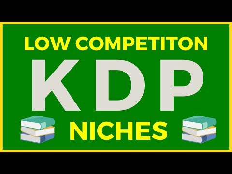 KDP AMAZON   How To Find Low Competition Yet Profitable Niches For 2020
