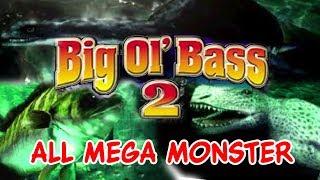 ALL MEGA MONSTER FISH!!! (╬◣д◢) - Big O'l Bass 2