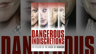 Dangerous Indiscretions The Decline of the House of Windsor