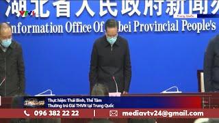 Hồ Bắc có biểu hiện giấu dịch Corona, Trung Quốc mạnh tay xử lý cán bộ, đảng viên lơ là   VTV24