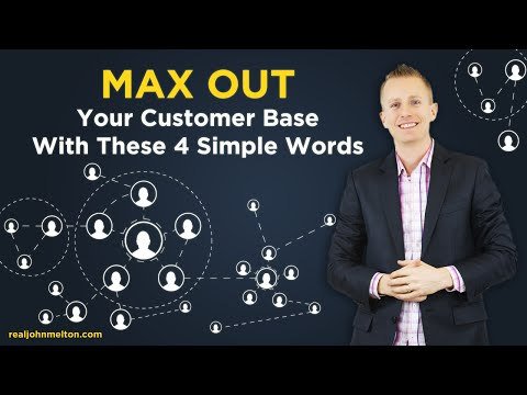 Max Out Your Customer Base With These 4 Simple Words