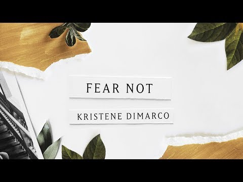 Fear Not (Lyric Video) // Kristene DiMarco // Where His Light Was