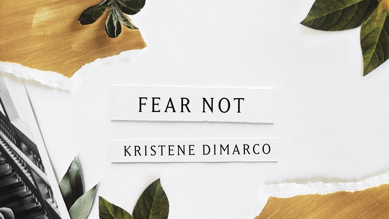 Fear Not (Lyric Video) - Kristene DiMarco | Where His Light Was