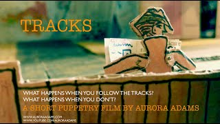 Trailer For 'Tracks' Short Puppetry Film by Aurora Adams.