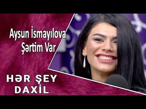 Aysun İsmayılova - Şərtim Var  (Hər Şey Daxil)