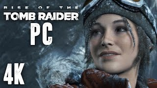Rise of the Tomb Raider PC 4K 60fps Gameplay
