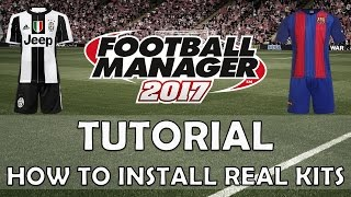 How to Install Kits & Shirts | Football Manager 2017/2018