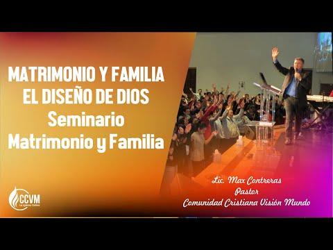 MATRIMONIO Y FAMILIA EL DISEÑO DE DIOS /// PR  MAX CONTRERAS /// 04 08 2019