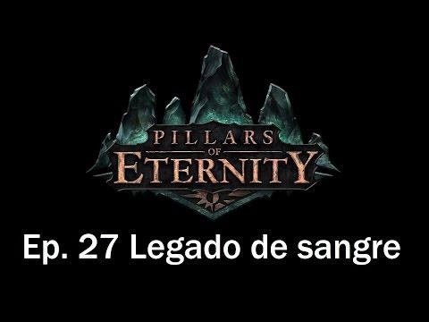 Guia Pillars of Eternity en Español | Capitulo 27 | Legado de Sangre