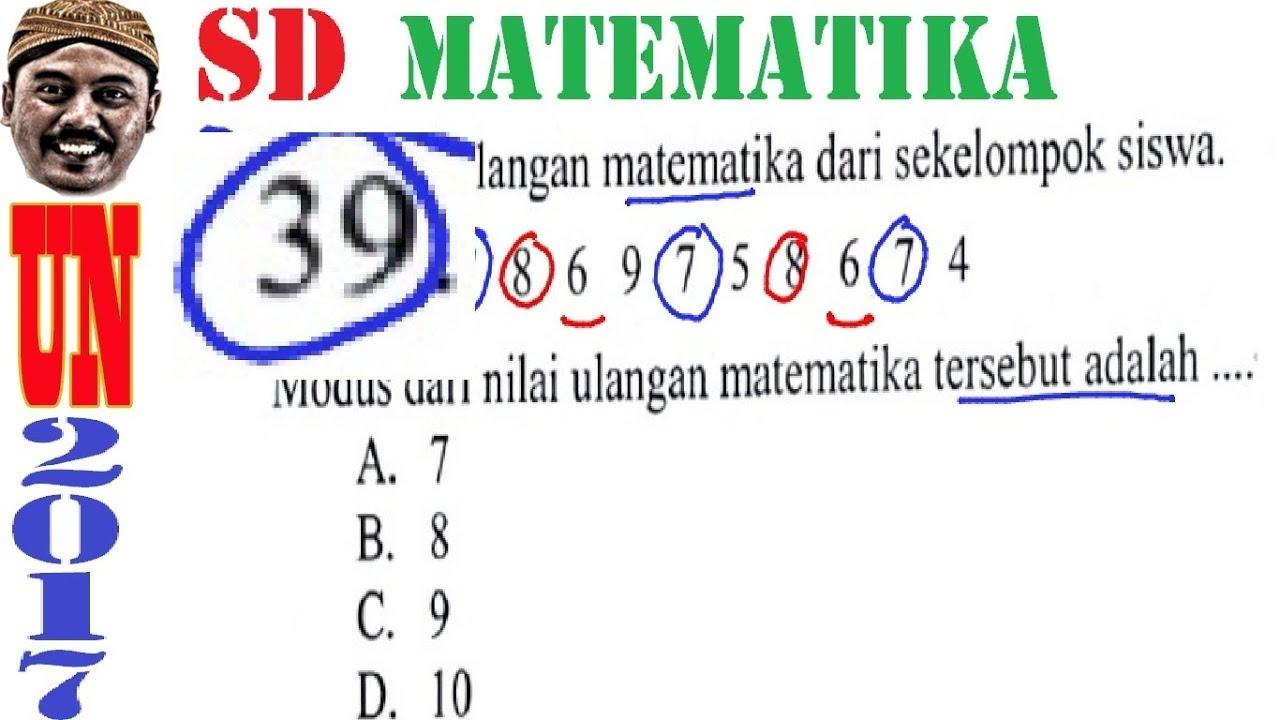 pembahasan us / usbn sd 2017 matematika, no 39, modus data ...
