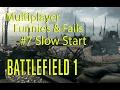Battlefield 1 Funnies & Fails #7 Slow Start