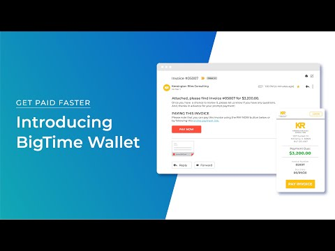 Get Paid Faster: Introducing BigTime Wallet