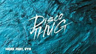 DISCO THUG - More (feat. VYN)