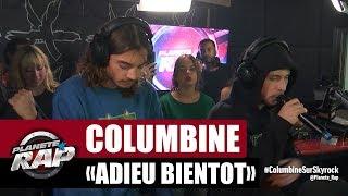 """Columbine """"Adieu bientôt"""" #PlanèteRap"""