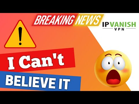 IPVanish BREAKING NEWS! ! What have they done !!! from YouTube · Duration:  4 minutes 58 seconds