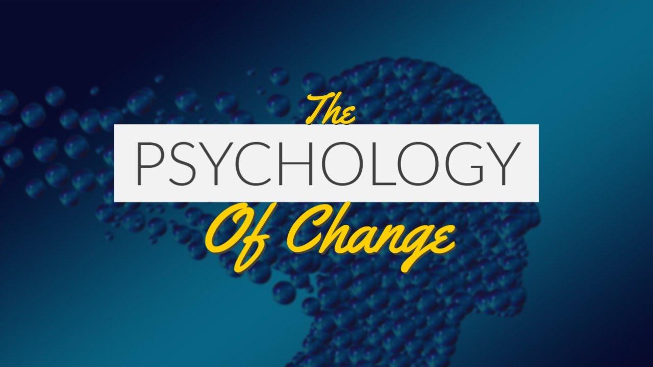 The Psychology of Change - YouTube