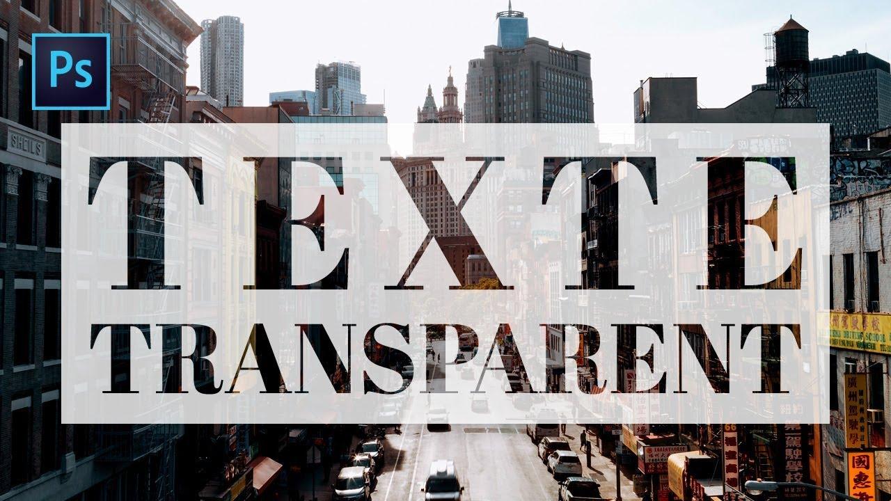 Tuto Comment Creer Un Texte Transparent Photoshop Youtube