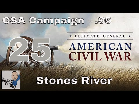 STONES RIVER (Murfreesboro) part 1 - Ultimate General: Civil War - Confederate Campaign #25