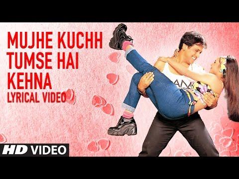 Mujhe Kuchh Tumse Hai Kehna Lyrical Video   Hadh Kar Di Aapne   Govinda, Rani Mukherjee