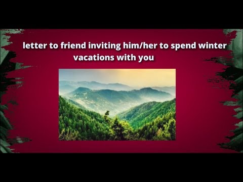 Letter To Friend Inviting Him/her To Spend Winter Vacations With You