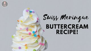 How To Make Perfect, Smooth Swiss Meringue Buttercream!