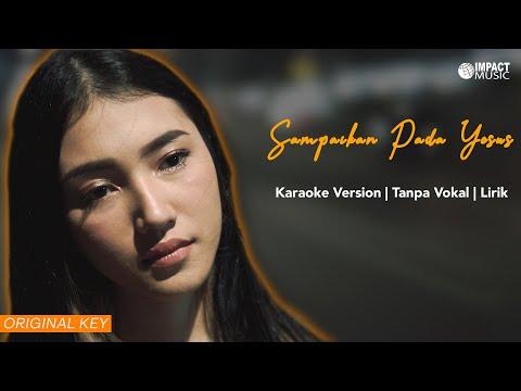 sampaikan pada yesus melitha sidabutar official video karaoke lagu rohani
