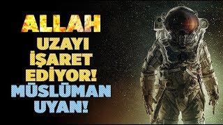 ALLAH Size Uzayı işaret ediyor! Müslümanların Uyanışı!  Evrenin oluşumu  Düz Dünya!