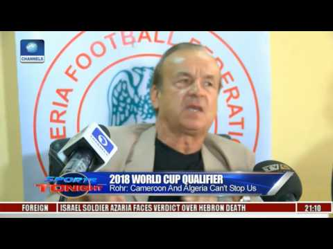Sports Tonight: Super Eagles Coach, Gernot Rohr Expects Win Against Cameroon