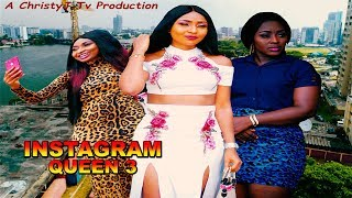 INSTAGRAM QUEEN (CHAPTER 3) (NEW MOVIE) 2019 NIGERIAN, Nollywood/Hollywood Movies