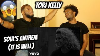 Tori Kelly - Soul's Anthem (It Is Well) HEAVENLY!! (REACTION)