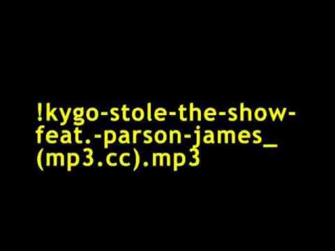 !kygo stole the show feat  parson james mp3 cc